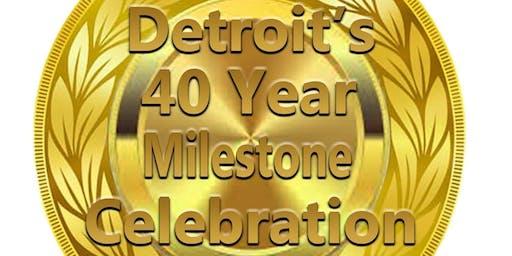 Detroit 40 year Milestone Celebration