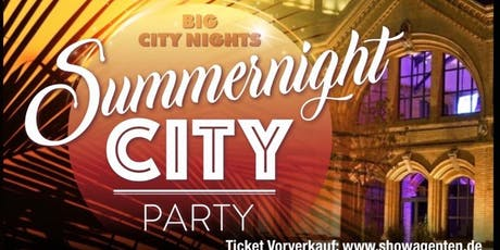 BIG CITY NIGHTS: Summer Night City  Tickets