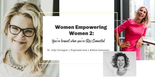 Women Empowering Women - Part II: You're Bravest when You're (Re) Connected