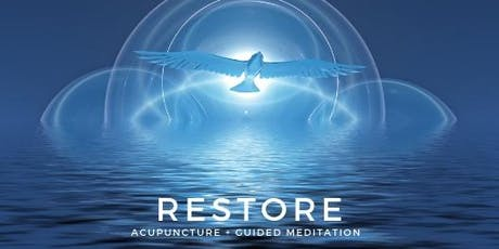 RESTORE: Acupuncture and Guided Meditation Event tickets
