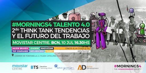2do Think Tank Tendencias y el Futuro del Trabajo. #Mornings4 Talento 4.0 Barcelona