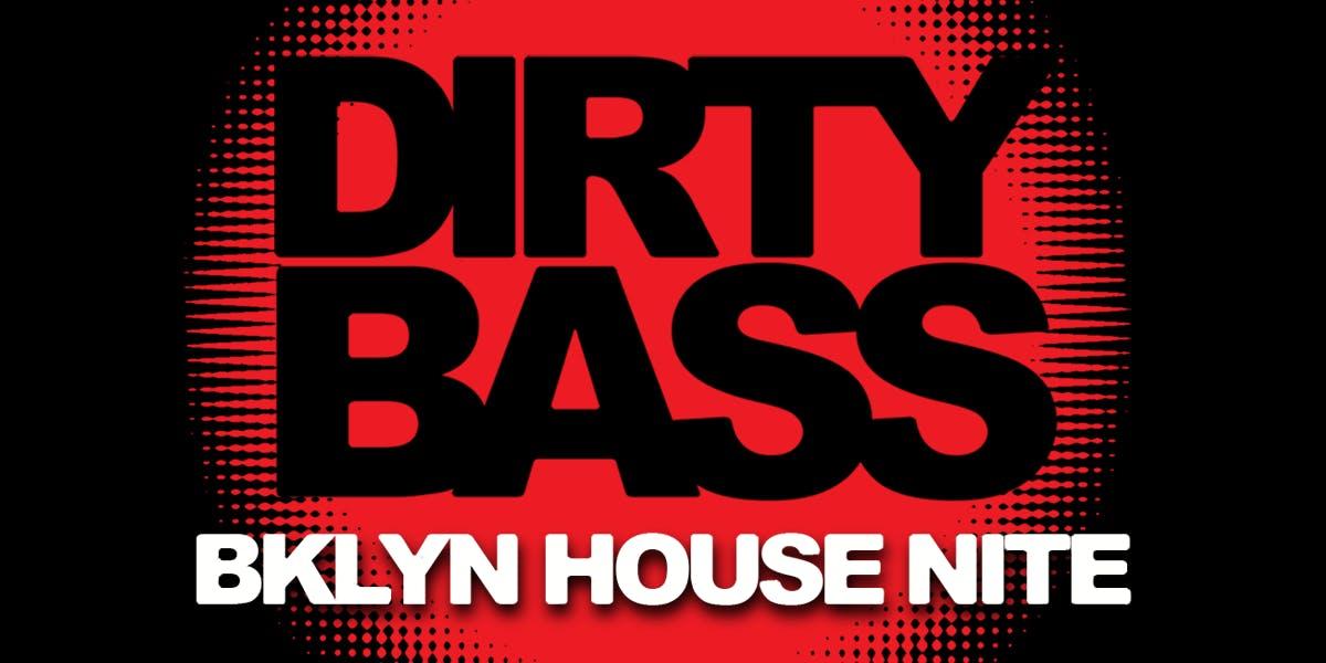 6a094b5bae01 Dirty Bass - A Bklyn House Night – Brooklyn – Jul 6 | edmtrain