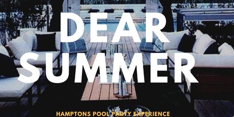 """SWAGGA_L PRESENT """"DEAR SUMMER"""" HAMPTONS POOL PARTY EXPERIENCE  tickets"""