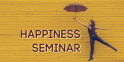 Happiness Seminar:  Moving Through Anxiety, Shame, and Trauma