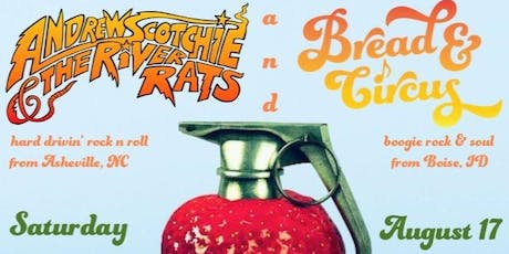 ANDREW SCOTCHIE & THE RIVER RATS + BREAD & CIRCUS tickets