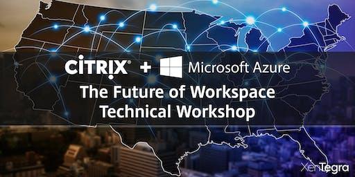 Nashville, TN: Citrix & Microsoft Azure - The Future of Workspace Technical Workshop (08/20/2019)