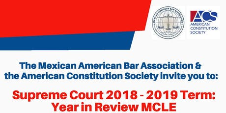 Supreme Court 2018 - 2019 Term: Year in Review MCLE tickets