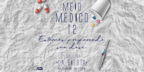 Meio Médico T2 ingressos
