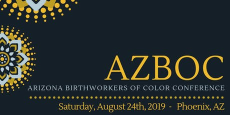 Arizona Birthworkers of Color Conference 2019 tickets