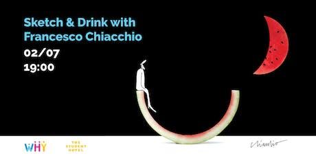 Sketch & Drink with Francesco Chiacchio biglietti