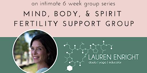 Mind, Body, Spirit Fertility Support Group