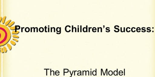 Nevada TACSEI Pyramid Model -Individualized Intensive Interventions: Determining the Meaning of Challenging Behavior 3/A