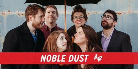 Noble Dust tickets