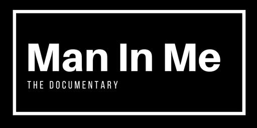Man In Me||Documentary Premiere Screening