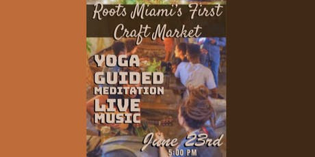 Roots Miami's First Craft Market  tickets