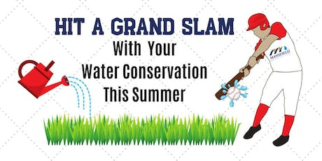 Hit a Grand Slam with Your Water Conservation tickets