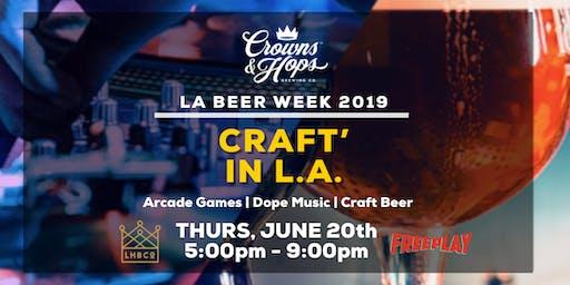 "Crowns & Hops Brewing Co ""CRAFT'IN LA"" LA BEER WEEK CELEBRATION"