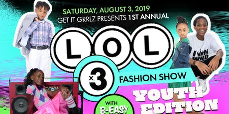 "L.O.L. x 3 Fashion Show ""Youth Edition"" tickets"