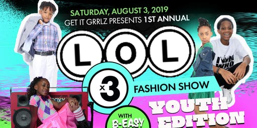 "L.O.L. x 3 Fashion Show ""Youth Edition"""