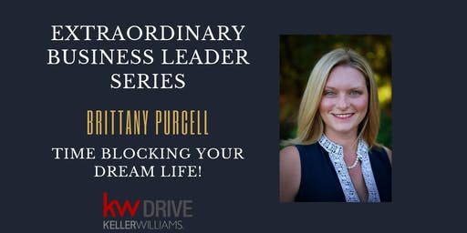 EBLS Event with Brittany Purcell - TIME BLOCKING YOUR DREAM LIFE!