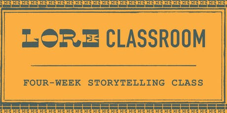 LORE Classroom: 4 Week Workshop tickets