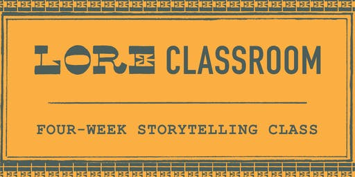 LORE Classroom: 4 Week Workshop