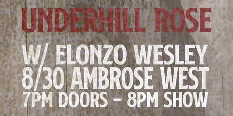 Underhill Rose with Alonzo Wesley tickets