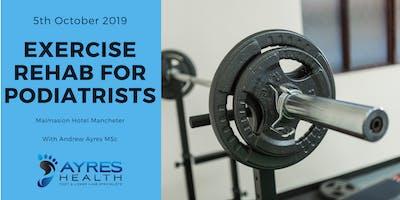 Exercise Rehab for Podiatrists