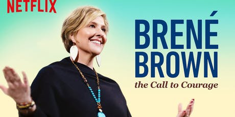 """Free Movie Night! Brene Brown's """"The Call to Courage"""" tickets"""