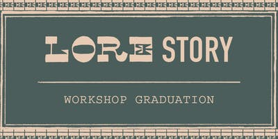 LORE Story: Workshop Graduation