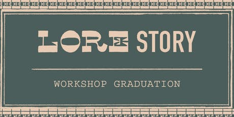 LORE Story: Workshop Graduation tickets