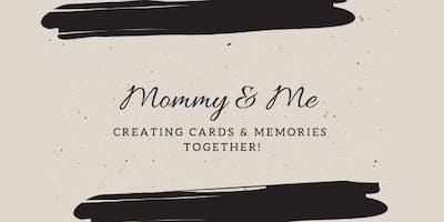 Mommy & Me Card-Making Workshop!