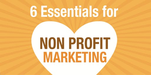 6 Secrets to Igniting your Marketing Plan - for non profits