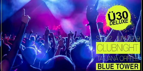 Ü30 DELUXE CLBNIGHT @ Blue Tower Tickets