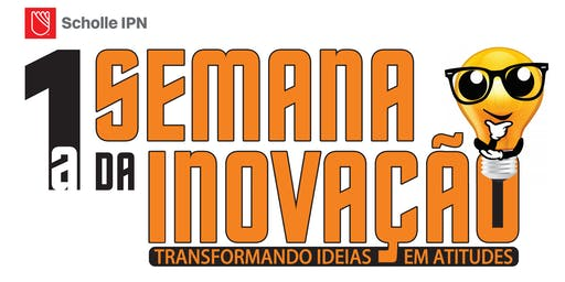 Semana da Inovação Scholle IPN 2019