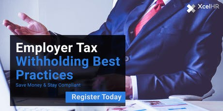 Employer tax withholding best practices (webinar) tickets