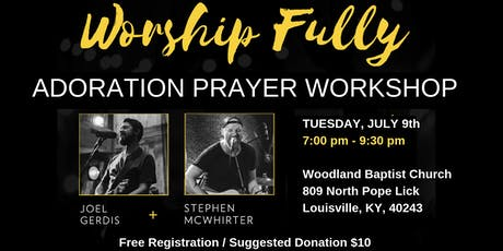 Adoration Prayer Workshop with Joel Gerdis tickets