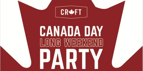 CANADA DAY LONG WEEKEND PARTY tickets