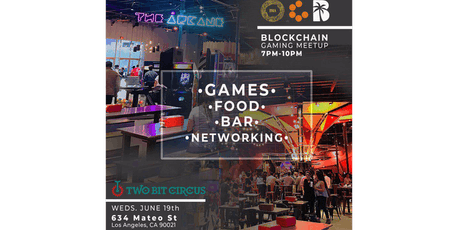 Blockchain Gaming Night @ Two Bit Circus  tickets