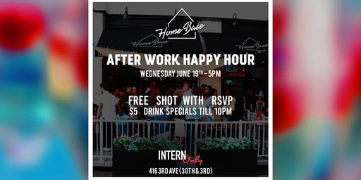 HOME BASE AFTER WORK HAPPY HOUR WEDNESDAY JUNE 19TH