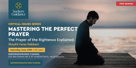 Mastering the Perfect Prayer: The Prayer of the Righteous Explained with Shaykh Faraz Rabbani tickets