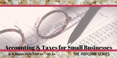 Accounting & Taxes for Small Businesses  | The Popcorn Series tickets