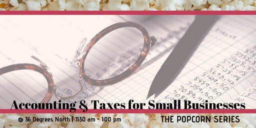Accounting & Taxes for Small Businesses  | The Popcorn Series