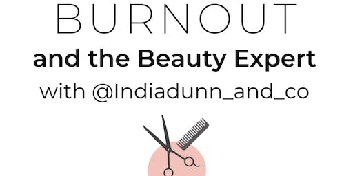 Burnout and the Beauty Expert