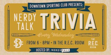 Nerdy Talk Trivia at Downtown Sporting Club  tickets