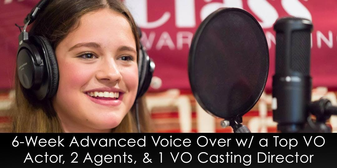 6-Week Advanced Voice-Over with a Top VO Actor 2 Agents & 1 Casting Director