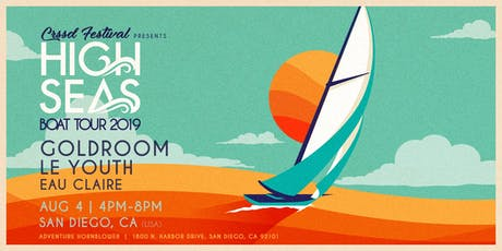GOLDROOM'S HIGH SEAS W/ GOLDROOM + LE YOUTH + EAU CLAIRE tickets