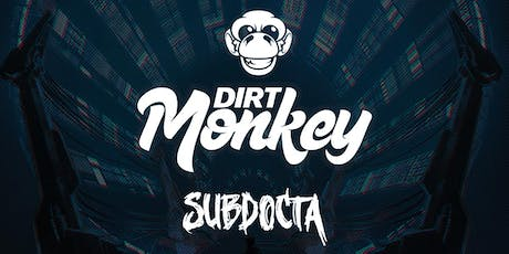 Sequence 08.01: Dirt Monkey & SubDocta tickets