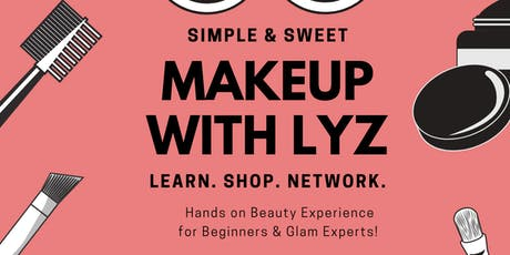 Makeup with Lyz - Hands on Class for Beginners & Glam Experts tickets