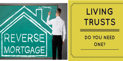Senior Information Session- Living Trusts & Reverse Mortgages